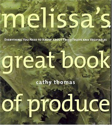 Melissas Great Book of Produce: Everything You Need to Know about Fresh Fruits