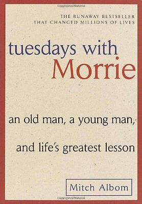 Tuesdays with Morrie: An Old Man, a Young Man, and Lifes Greatest Lesson by Mit