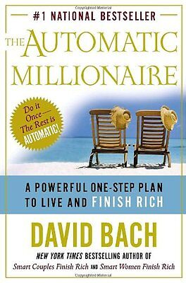 The Automatic Millionaire: A Powerful One-Step Plan to Live and Finish Rich by D