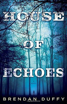 House of Echoes: A Novel by Brendan Duffy