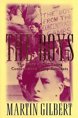The Boys: The Untold Story of 732 Young Concentration Camp Survivors by Martin G