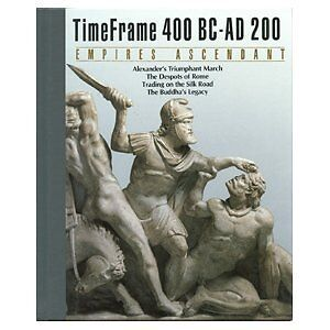 Empires Ascendant: Time Frame 400 Bc-Ad 200 by Time-Life Books