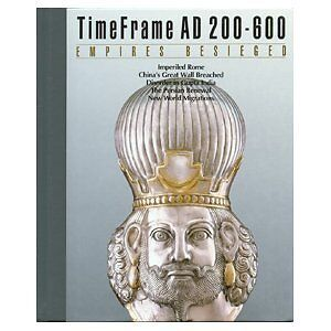 Empires Besieged: TimeFrame AD 200-600 by Time-Life Books