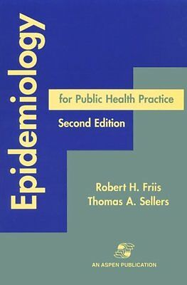 Epidemiology for Public Health Practice by Robert H. Friis, Thomas A. Sellers