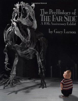 The PreHistory of The Far Side:: A 10th Anniversary Exhibit by Gary Larson