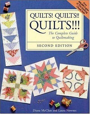 Quilts! Quilts!! Quilts!!! : The Complete Guide to Quiltmaking by Diana McClun,