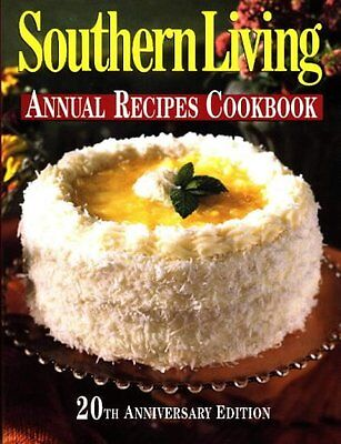 Southern Living Annual Recipes Cookbook 20th Anniversary Edition by Southern Liv