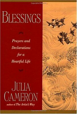 Blessings: Prayers and Declarations for a Heartful Life by Julia Cameron