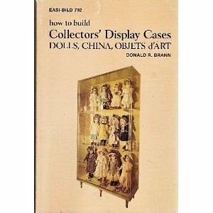How to Build Collectors Display Cases: Dolls, Chi