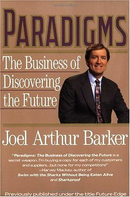 Paradigms: The Business of Discovering the Future by Joel Arthur Barker