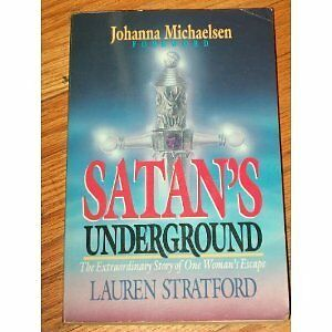 Satans Underground : The Extraordinary Story of One Womans Escape by Lauren St
