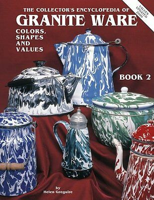 The Collectors Encyclopedia of Granite Ware: Color