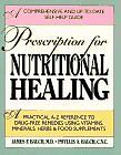 Prescription For Nutritional Healing by M.D. James F. Balch, C.N.C. Phyllis A. B