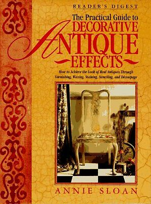 The Practical Guide to Decorative Antique Effects by Annie Sloan