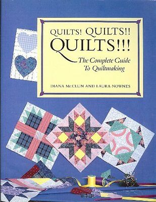 Quilts! Quilts!! Quilts!!!: The Complete Guide to