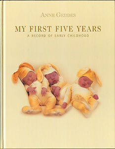 Anne Geddes My First Five Years (Anne Geddes)