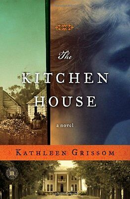 The Kitchen House: A Novel by Kathleen Grissom