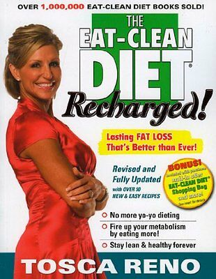 The Eat-Clean Diet Recharged!: Lasting Fat Loss Thats Better than Ever by Tosca