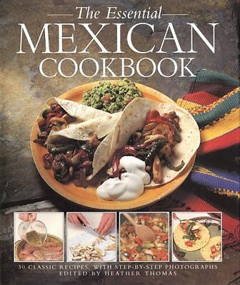 The Essential Mexican Cookbook: 50 Classic Recipes