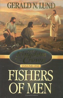 Fishers of Men (Kingdom and the Crown) by Gerald N. Lund