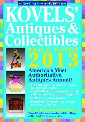 Kovels Antiques and Collectibles Price Guide 2013: Americas Bestselling Antiqu