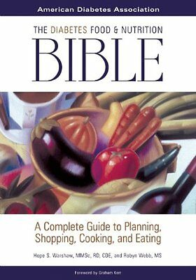 The Diabetes Food and Nutrition Bible : A Complete Guide to Planning, Shopping,