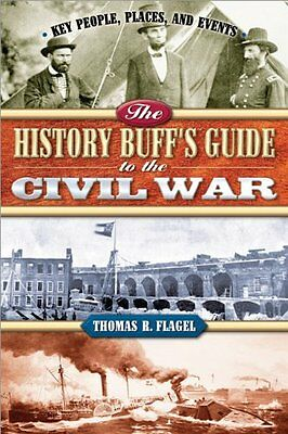 The History Buffs Guide to the Civil War (History
