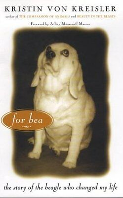 For Bea: The Story of the Beagle Who Changed My Li