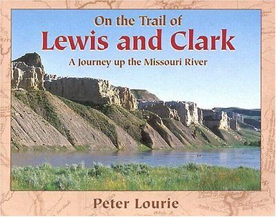 On the Trail of Lewis and Clark: A Journey up the