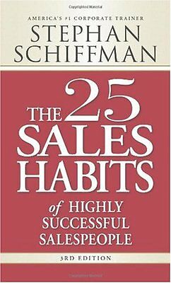 The 25 Sales Habits of Highly Successful Salespeople by Stephan Schiffman