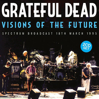 The Grateful Dead : Visions of the Future: Spectrum Broadcast, 18th March 1995
