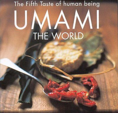 Fifth Taste of Human Being Umami the World