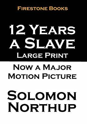 12 Years a Slave: Large Print by Northup, Solomon Book The Cheap Fast Free Post