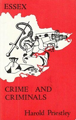 Essex Crime and Criminals by Priestley, Harold Paperback Book The Cheap Fast