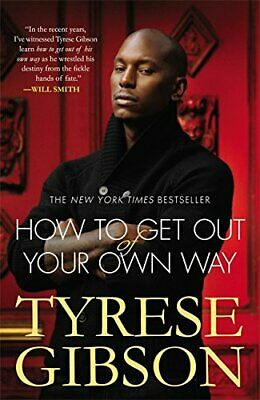 How To Get Out Of Your Own Way by Gibson, Tyrese Book The Cheap Fast Free Post