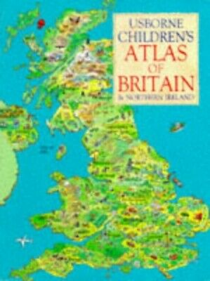 Usborne Children's Atlas of Britain and Northern Ir... by Tahta, Sophy Paperback