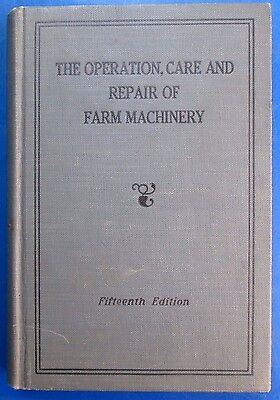 1942 John Deere The Operation, Care, and Repair of Farm Machinery 15th Edition