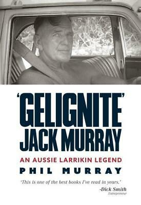NEW 'Gelignite' Jack Murray By Phill Murray Paperback Free Shipping