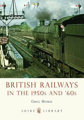 British Railways in the 1950s and '60s by Greg Morse (Paperback, 2012)