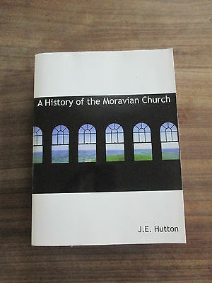 A history of the Moravian church by J.E. Hutton