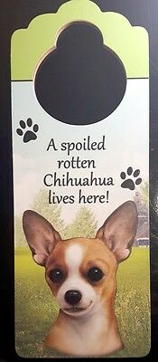 New CHIHUAHUA Door Knob Handle Hanger Wooden Sign Spoiled Rotten Dog