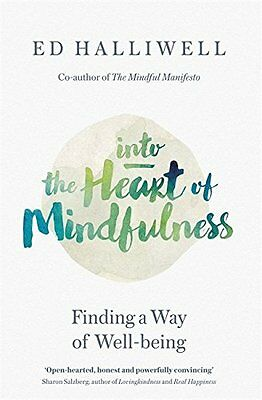 Into the Heart of Mindfulness: Finding a Way of Well-being, Halliwell, Ed, New c