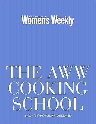 The AWW Cooking School  By Australian Women's Weekly Hardcover