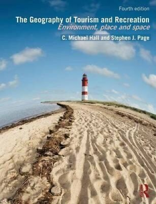 The Geography of Tourism and Recreation Environment, Place and ... 9780415833998