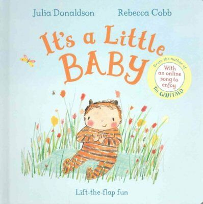 It's a Little Baby by Julia Donaldson 9781447251811 (Board book, 2016)