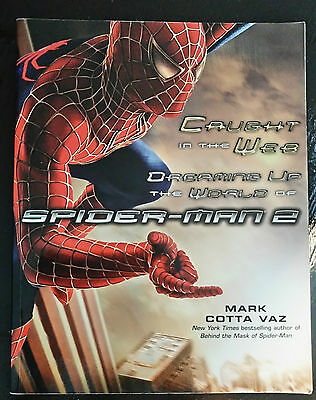 Caught in the Web: Dreaming up the World of Spider-man 2 Mark Cotta Vaz