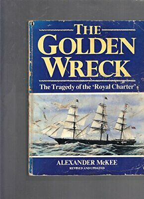 """Golden Wreck: The Tragedy of the """"Royal Charter"""" by McKee, Alexander Paperback"""
