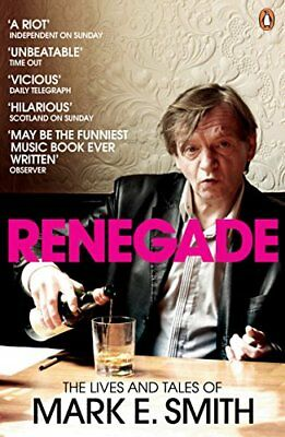 Renegade: The Lives and Tales of Mark E. Smith by Smith, Mark E. Paperback Book