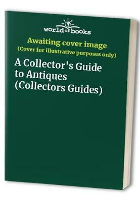 A Collector's Guide to Antiques (Collectors Guides) Hardback Book The Cheap Fast