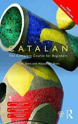 Colloquial Catalan A Complete Course for Beginners 9781138949652